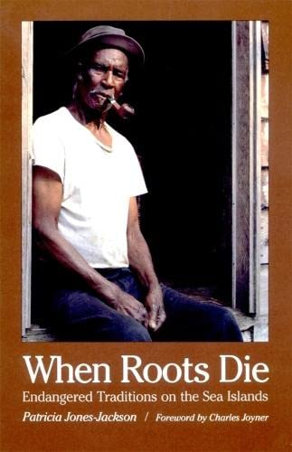 9780820323930: When Roots Die: Endangered Traditions on the Sea Islands (Brown Thrasher Books Ser.)