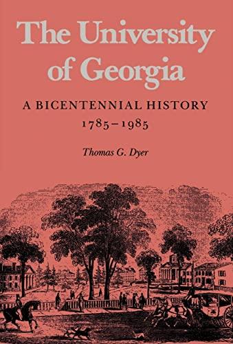 9780820323985: The University of Georgia: A Bicentennial History, 1785-1985