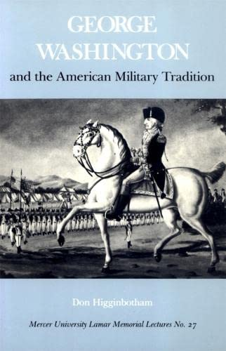 9780820324005: George Washington and the American Military Tradition (Mercer University Lamar Memorial Lectures Ser.)