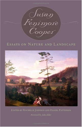 Essays on Nature and Landscape: Cooper, Susan Fenimore;Patterson,