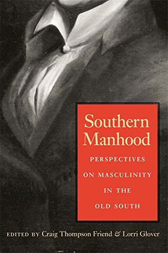 9780820324234: Southern Manhood: Perspectives on Masculinity in the Old South