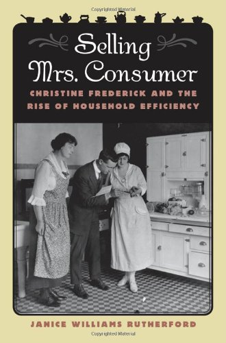 9780820324494: Selling Mrs. Consumer: Christine Frederick & the Rise of Household Efficiency