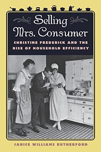9780820324807: Selling Mrs. Consumer: Christine Frederick & the Rise of Household Efficiency