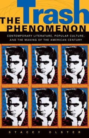 9780820324845: The Trash Phenomenon: Contemporary Literature, Popular Culture, and the Making of the American Century