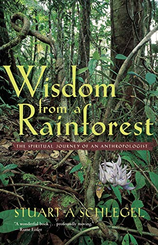 9780820324913: Wisdom from a Rainforest: The Spiritual Journey of an Anthropologist