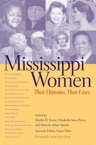 Mississippi Women: Their Histories, Their Lives (Southern Women: Their Lives and Times)