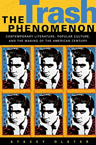 9780820325217: The Trash Phenomenon: Contemporary Literature, Popular Culture, and the Making of the American Century