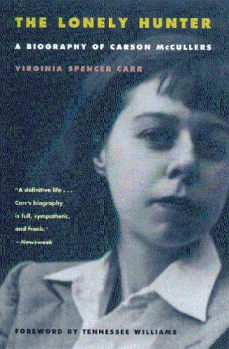 The lonely hunter : A biography of Carson McCullers :: Carr, Virginia Spencer
