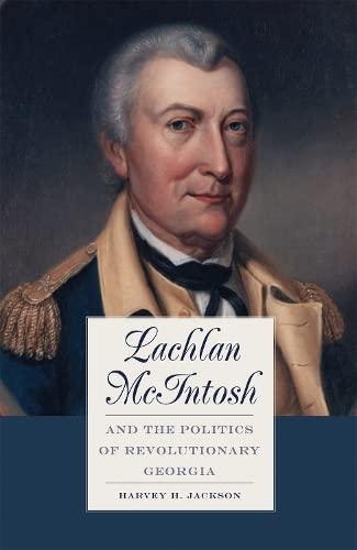 9780820325422: Lachlan McIntosh and the Politics of Revolutionary Georgia