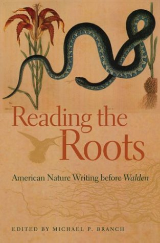 Reading the Roots: American Nature Writing before Walden (Hardback)