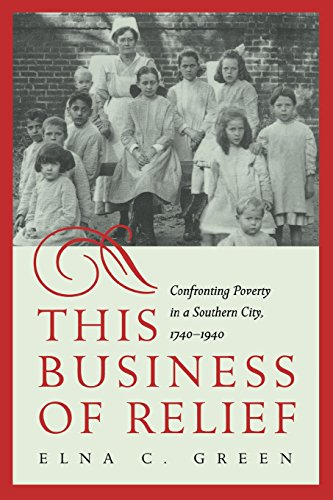 9780820325521: This Business of Relief: Confronting Poverty in a Southern City, 1740–1940