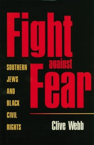 Fight Against Fear: Southern Jews and Black Civil Rights (Paperback): Clive Webb