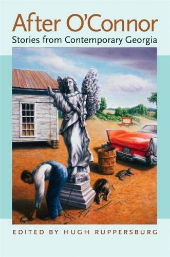 After O'Connor: Stories from Contemporary Georgia: Ruppersburg, Hugh [Editor];