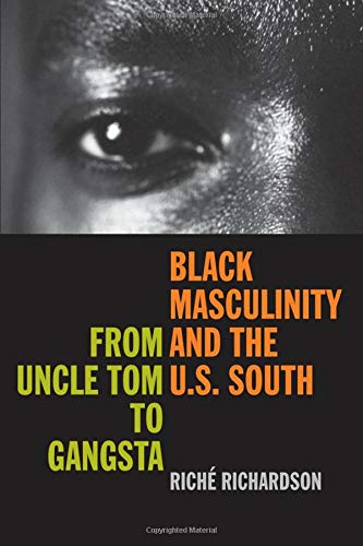 9780820326092: Black Masculinity And the U.S. South: From Uncle Tom to Gangsta (The New Southern Studies)