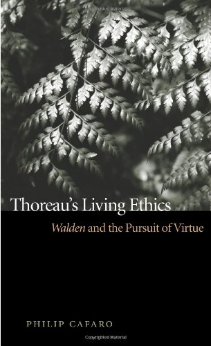 THOREAU'S LIVING ETHICS; WALDEN AND THE PURSUIT OF VIRTUE
