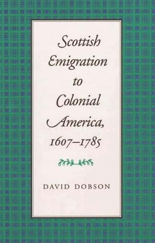 Scottish Emigration to Colonial America, 1607-1785: Dobson, David