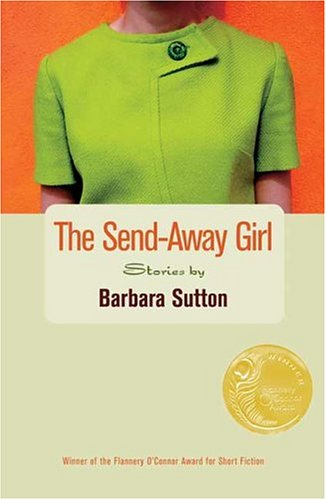 Send-Away Girl: Stories: Sutton, Barbara