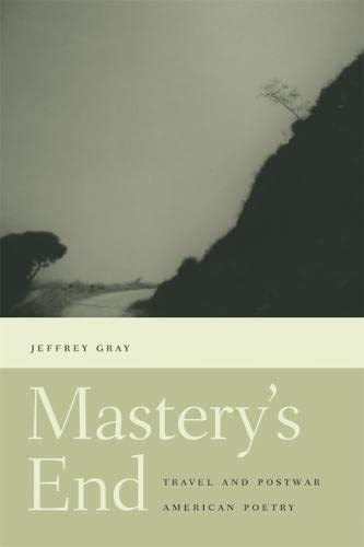 9780820326634: Mastery's End: Travel and Postwar American Poetry