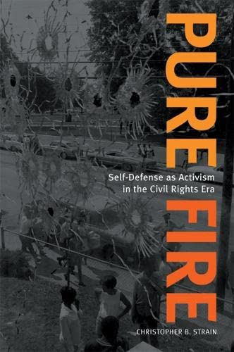 9780820326870: Pure Fire: Self-Defense as Activism in the Civil Rights Era