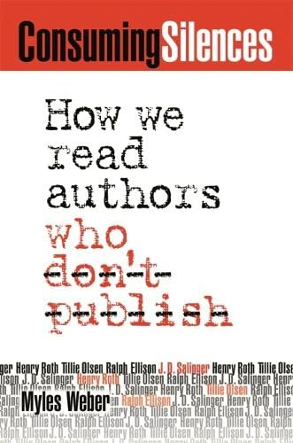 9780820326993: Consuming Silences: How We Read Authors Who Don't Publish