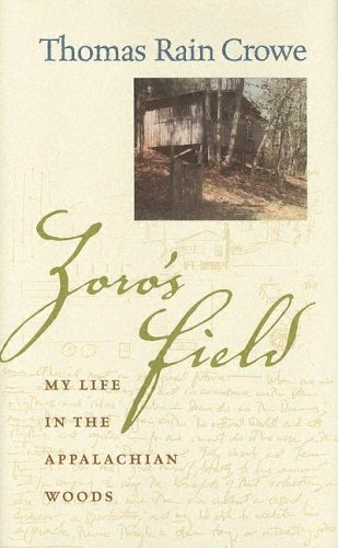 Zoro's Field: My Life in the Appalachian Woods: Crowe, Thomas Rain