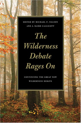 9780820327402: The Wilderness Debate Rages On: Continuing the Great New Wilderness Debate
