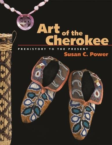 Art of the Cherokee: Prehistory to the Present (Paperback): Susan C. Power