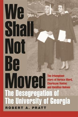 9780820327808: We Shall Not Be Moved: The Desegregation of the University of Georgia