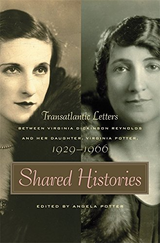 Shared Histories: Transatlantic Letters Between Virginia Dickinson Reynolds and Her Daughter, ...