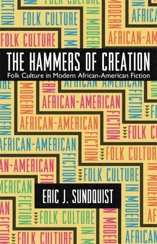 9780820327945: The Hammers of Creation: Folk Culture in Modern African-American Fiction (Mercer University Lamar Memorial Lectures)