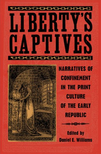 9780820328003: Liberty's Captives: Narratives of Confinement in the Print Culture of the Early Republic