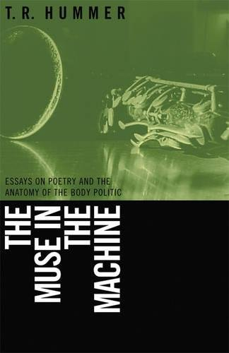 9780820328034: The Muse in the Machine: Essays on Poetry And the Anatomy of the Body Politic (The Life of Poetry Poets on Their Art and Craft) (The Life of Poetry: ... of Poetry: Poets on Their Art and Craft Ser.)