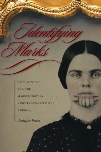 Identifying Marks: Race, Gender, and the Marked Body in Nineteenth-century America (Hardback): ...