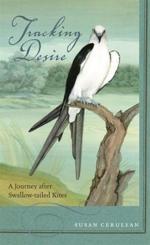 9780820328195: Tracking Desire: A Journey after Swallow-tailed Kites