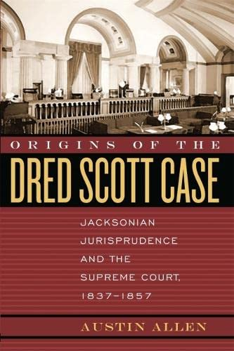 9780820328423: Origins of the Dred Scott Case: Jacksonian Jurisprudence and the Supreme Court, 1837-1857 (Studies in the Legal History of the South Ser.)
