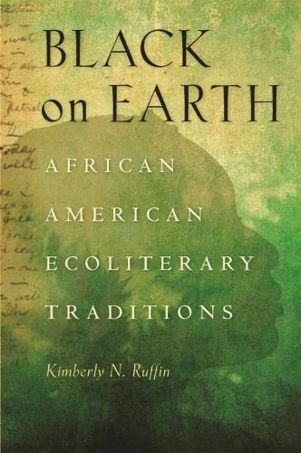 Black on Earth: African American Ecoliterary Traditions (Hardback)