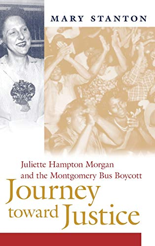 Journey Toward Justice: Juliette Hampton Morgan and the Montgomery Bus Boycott (Hardcover): Mary ...
