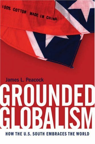 9780820328683: Grounded Globalism: How the U.S. South Embraces the World (The New Southern Studies Ser.)