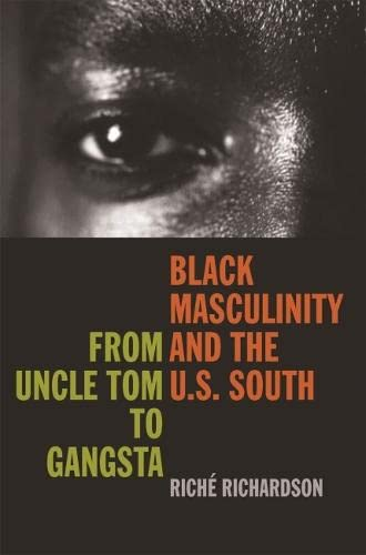 9780820328904: Black Masculinity and the U.S. South: From Uncle Tom to Gangsta (The New Southern Studies Ser.)