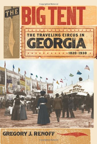 9780820328928: The Big Tent: The Traveling Circus in Georgia, 1820-1930