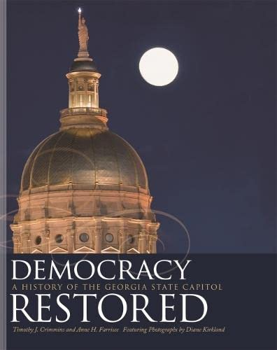 9780820329116: Democracy Restored: A History of the Georgia State Capitol