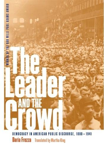 9780820329130: The Leader and the Crowd: Democracy in American Public Discourse, 1880-1941