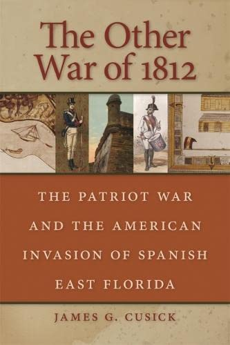 9780820329215: The Other War of 1812: The Patriot War and the American Invasion of Spanish East Florida
