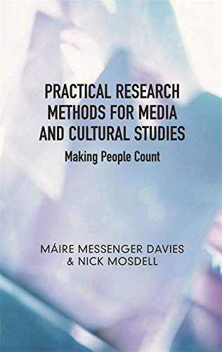 Practical Research Methods for Media and Cultural Studies: Making People Count (Hardback): Maire ...