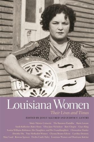 9780820329475: Louisiana Women: Their Lives and Times (Southern Women: Their Lives and Times) (Southern Women: Their Lives and Times Ser.)