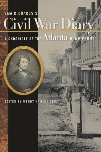 Sam Richards's Civil War Diary: A Chronicle of the Atlanta Home Front (Hardcover): Samuel ...