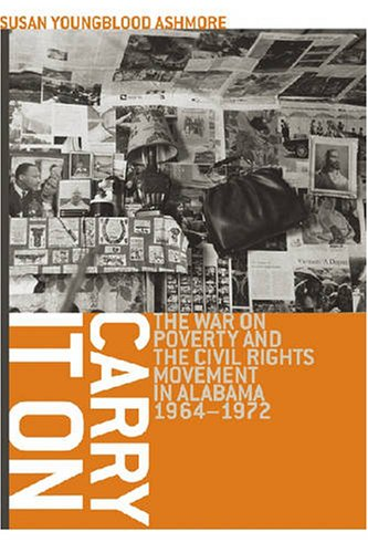 9780820330075: Carry It On: The War on Poverty and the Civil Rights Movement in Alabama, 1964-1972