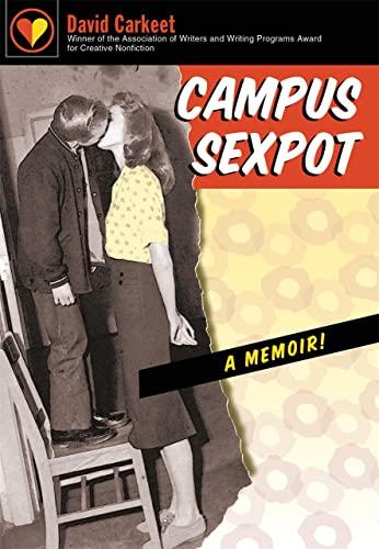 Campus Sexpot: A Memoir (Paperback): David Carkeet