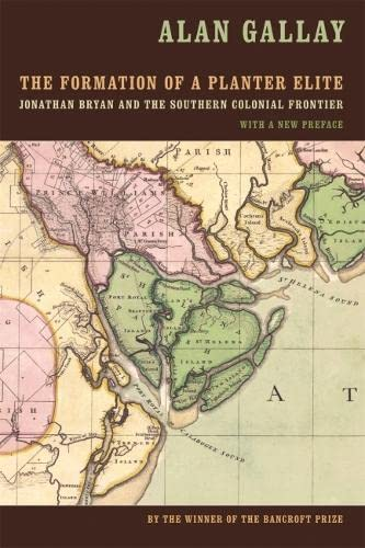 9780820330181: The Formation of a Planter Elite: Jonathan Bryan and the Southern Colonial Frontier
