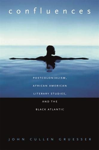 9780820330266: Confluences: Postcolonialism, African American Literary Studies, and the Black Atlantic